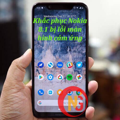 Khắc phục Nokia 8.1 bị lỗi mà hình cảm ứng